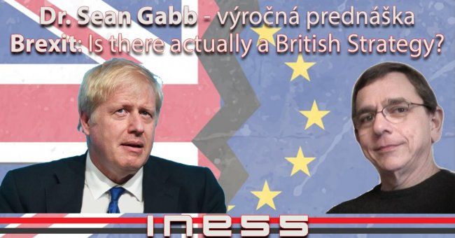 Prednáška INESS: Brexit: Is There Actually A British Strategy?