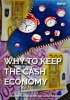Why to keep the cash economy