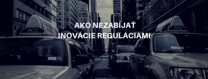 Pozvánka: Ako nezabíjať inovácie reguláciami?