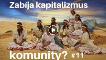 Na Vŕšku #11 - Zabíja kapitalizmus komunity?